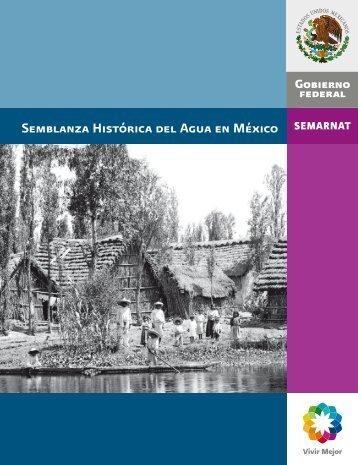 Semblanza Histórica del Agua en México - Conagua