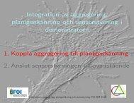 Integration av aggregering, planigenkänning och sensorstyrning i ...