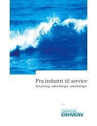 Fra industri til service. Betydning, udfordringer ... - Dansk Erhverv