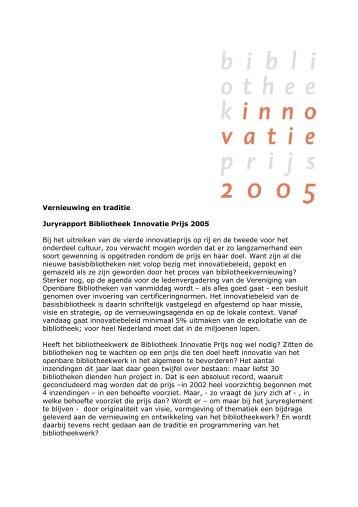 Vernieuwing en traditie Juryrapport Bibliotheek Innovatie Prijs 2005 ...