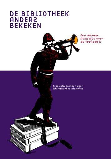 DE BIBLIOTHEEK ANDERS BEKEKEN - Vereniging van Openbare ...