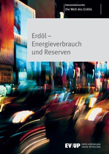 Erdöl – Energieverbrauch und Reserven - Erdöl-Vereinigung