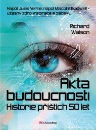 Akta budoucnosti: Historie příštích 50 let - eReading