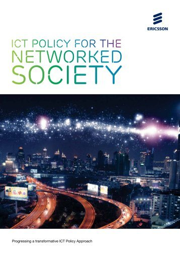 ICT Policy For Networked Society - Ericsson