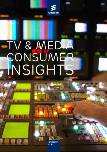 TV ANd MEdIA CONSUMER INSIghTS - Ericsson