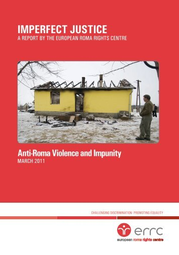 Imperfect Justice: Anti-Roma Violence and Impunity - European ...