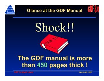 The GDF manual is more than 450 pages thick ! The ... - ERTICO.com