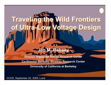 Traveling the Wild Frontier of Ultra-Low Power Design