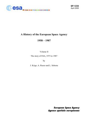 A History of the European Space Agency 1958 – 1987 - ESA