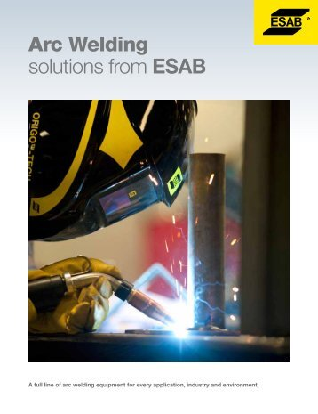 Arc Welding solutions from EsAB - ESAB Welding & Cutting Products