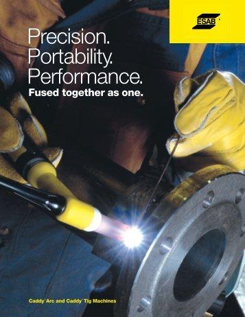 Precision. Portability. Performance. - ESAB Welding & Cutting ...