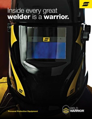 Inside every great welder is a warrior. - ESAB Welding & Cutting ...
