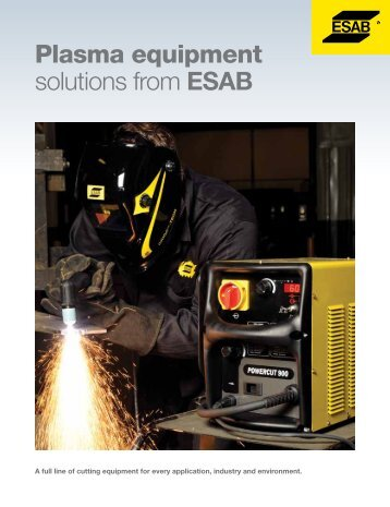 Plasma equipment solutions from EsAB - ESAB Welding & Cutting ...