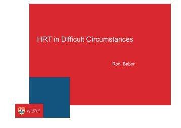 HRT in Difficult Circumstances