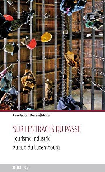 SUR LES TRACES DU PASSÉ - Esch sur Alzette