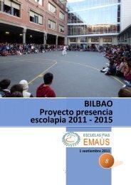 BILBAO Proyecto presencia escolapia 2011 - Escolapios. Escuelas ...