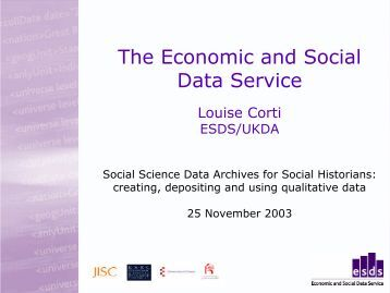 creating, depositing and using qualitative data - ESDS