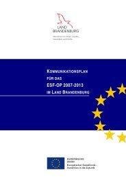 Kommunikationsplan ESF Brandenburg 2007 – 2013 - ESF in ...