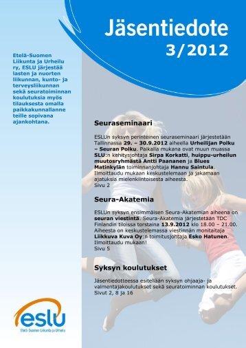 Jäsentiedote 3/2012 - Etelä-Suomen Liikunta ja Urheilu ry