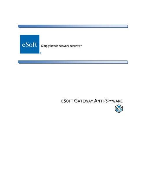 Gateway Anti-Spyware Training Guide - eSoft, Inc.