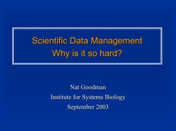 Scientific Data Management Why is it so hard?