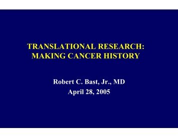 TRANSLATIONAL RESEARCH: MAKING CANCER HISTORY
