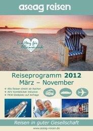 Reiseprogramm 2012 März – November - ASEAG-Reisen GmbH