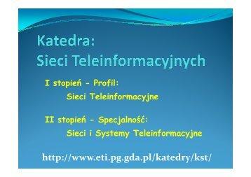 Prezentacja profilu i specjalności Katedry Sieci Teleinformacyjnych