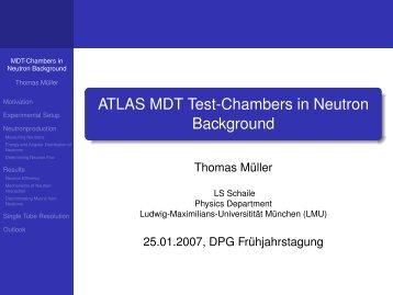 ATLAS MDT Test-Chambers in Neutron Background - LMU