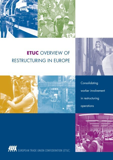 ETUC overview of restructuring in europe - Programme for Workers ...