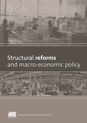 Structural reforms and macro-economic policy - ETUC