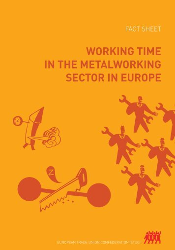 working time in the metalworking sector in europe - ETUC