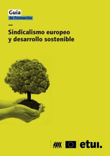 El desarrollo sostenible - European Trade Union Institute (ETUI)