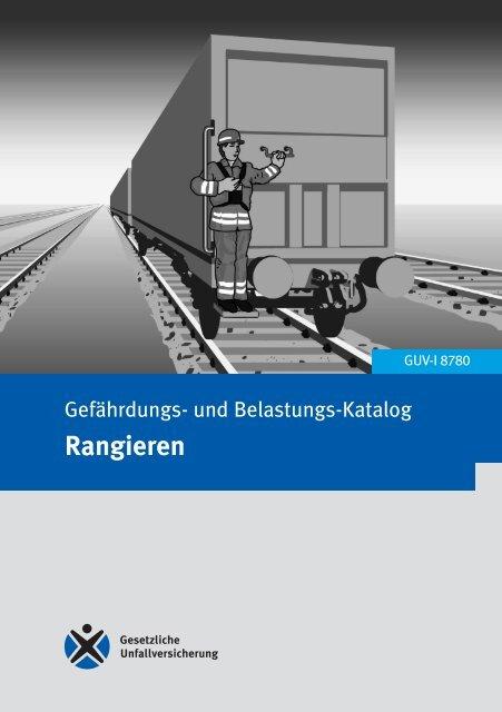 Gefährdungs- und Belastungs-Katalog; Rangieren - Eisenbahn ...