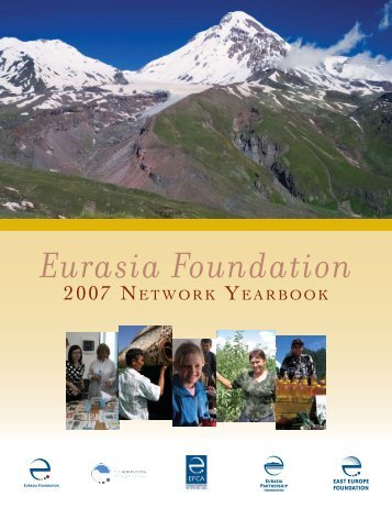 2007 EF Network Yearbook Annual Report.pdf - Eurasia Foundation