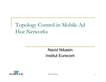 Topology Control in Mobile Ad Hoc Networks - Eurecom