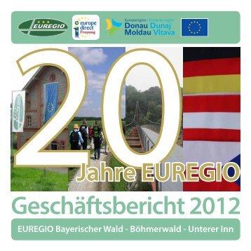 EUREGIO-Geschäftsbericht 2012 / 20 Jahre - Euregio Bayerischer ...