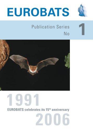 1991 - 2006. EUROBATS celebrates its 15th anniversary