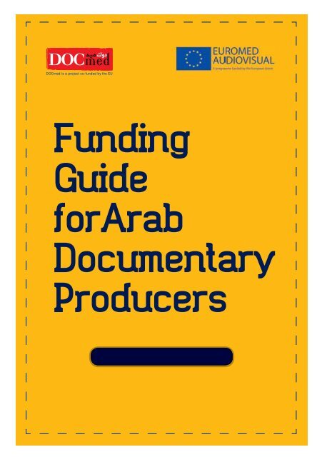 Funding Guide forArab Documentary Producers - Euromed ...