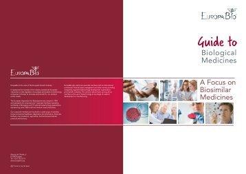 Guide to Biological Medicines: A Focus on Biosimilar ... - Europabio