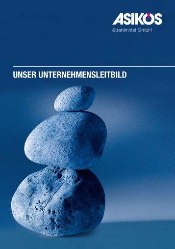 UNSER UNTERNEHMENSLEITBILD - Asikos Strahlmittel Gmbh