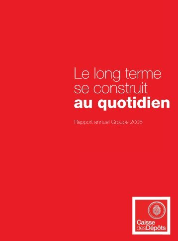 Rapport annuel 2008 de la Caisse des Dépôts - European ...