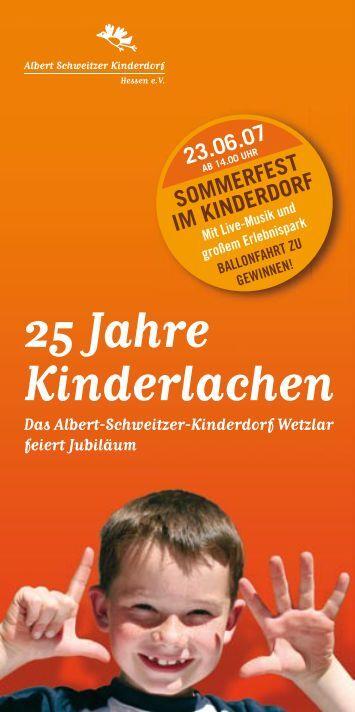 25 Jahre Kinderlachen - Albert Schweitzer Kinderdorf Hessen ev