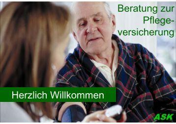 Herzlich Willkommen Beratung zur Pflege- versicherung