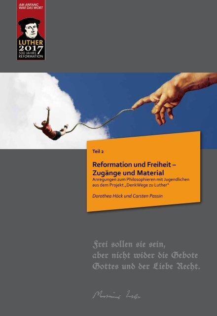 Reformation und Freiheit – Zugänge und Material - 500 Jahre ...