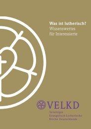 Was ist lutherisch? Wissenswertes für Interessierte - Dekanat Hof