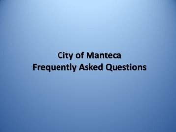 Frequently Asked Questions March 19, 2013 - City of Manteca
