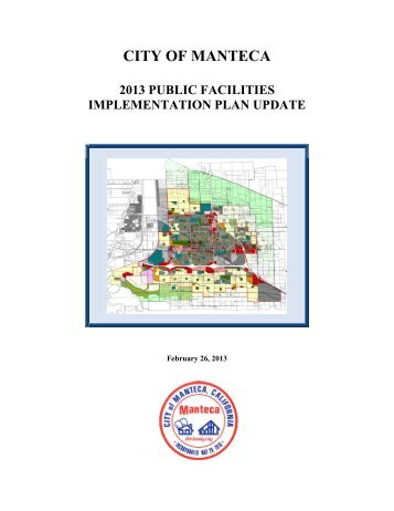 2013 Public Facilities Implementation Plan Update - City of Manteca