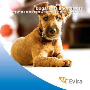 Dogs, cats and ferrets Dogs, cats and ferrets - Evira