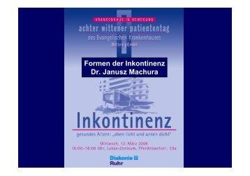 Formen der Inkontinenz Dr. Janusz Machura